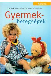 Gyermekbetegségek - CAPELLE, BARBARA, Keudel, Helmut - Régikönyvek