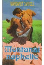Montanai napkelte - Carroll, Margaret - Régikönyvek