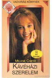Kávéházi szerelem - Carter, Melanie - Régikönyvek