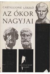 Az ókor nagyjai - Castiglione László - Régikönyvek