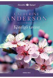 Közelgő tavasz - Mystic Creek 4. - Catherine Anderson - Régikönyvek