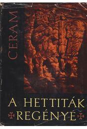 A hettiták regénye - CERAM, C.W. - Régikönyvek