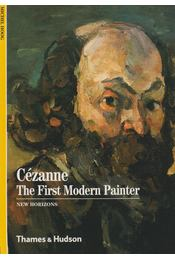 Cézanne - The First Modern Painter - Régikönyvek