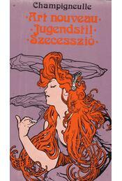 Art nouveau - Jugendstil - Szecesszió - Champigneulle - Régikönyvek