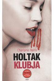 Holtak klubja - Charlaine Harris - Régikönyvek
