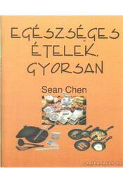 Egészséges ételek gyorsan - Chen, Sean - Régikönyvek