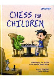Chess for Children - Chandler, Murray, Milligan, Helen - Régikönyvek