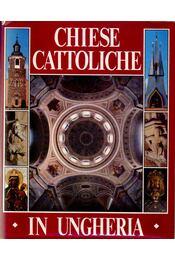 Chiese cattoliche in Ungheria - Marosi Ernő, Dercsényi Balázs, Hegyi Gábor, Török József - Régikönyvek