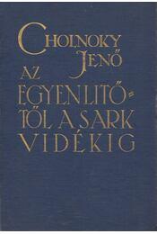 Az Egyenlítőtől a Sarkvidékig - Cholnoky Jenő - Régikönyvek