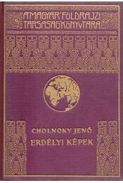 Erdélyi képek - Cholnoky Jenő - Régikönyvek