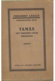 Tamás - Egy vergődő lélek története - Cholnoky László - Régikönyvek