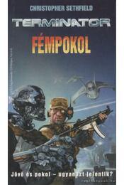 Fémpokol - Christopher Sethfield - Régikönyvek