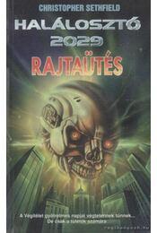 Halálosztó 2029: Rajtaütés - Christopher Sethfield - Régikönyvek