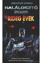 Halálosztó 2029: Rideg évek - Christopher Sethfield - Régikönyvek