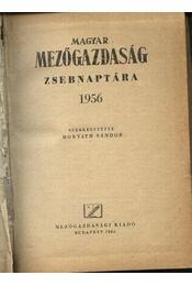 Magyar mezőgazdaság zsebnaptára 1956 - Czakó József, Gonda Béla, Virágh István, Csorba Zoltán, György Károly, Haffner János, Tischler Márton - Régikönyvek