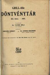 Grill-félen döntvénytár XII. kötet.-1905. - Vavrik Béla, dr. - Régikönyvek