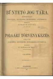 Büntető jog tára, Polgári törvénykezés XLII. kötet (1901. év) - Németh Péter - Dr. Glücklich Emil (szerk.) - Régikönyvek