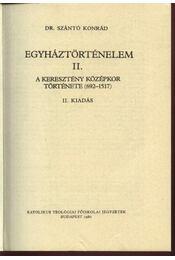 Egyháztörténelem II. - Szántó Konrád - Régikönyvek