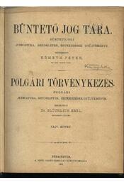 Büntető jog tára, Polgári törvénykezés XLIV. kötet (1902. év) - Németh Péter - Dr. Glücklich Emil (szerk.) - Régikönyvek