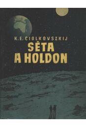 Séta a holdon - Ciolkovszkij, K. E. - Régikönyvek