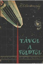 Távol a földtől - Ciolkovszkij, K. E. - Régikönyvek