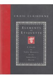 Elements of Etiquette - Claiborne, Craig - Régikönyvek