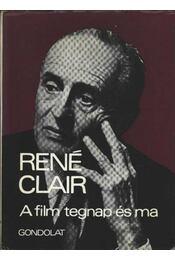 A film tegnap és ma - Clair, René - Régikönyvek