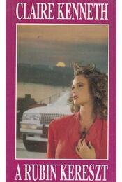 A rubin kereszt - Claire Kenneth - Régikönyvek