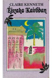 Éjszaka Kairóban (aláírt) - Claire Kenneth - Régikönyvek