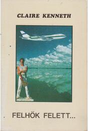 Felhők felett... - Claire Kenneth - Régikönyvek