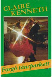 Forgó táncparkett - Claire Kenneth - Régikönyvek