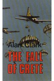 The Fall of Crete - CLARK, ALAN - Régikönyvek