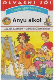 Anyu alkot - Claude Clément - Régikönyvek