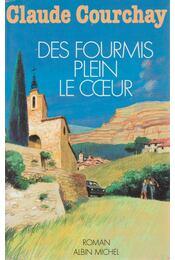 Des fourmis plein le coeur - Claude Courchay - Régikönyvek