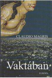 Vaktában - Claudio MAGRIS - Régikönyvek
