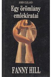 Fanny Hill - Egy örömlány emlékiratai - Cleland, John - Régikönyvek
