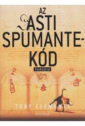 Az Asti Spumante-kód - Clements, Toby - Régikönyvek