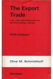 The Export Trade: The Law and Practice of International trade - Clive M. Schmitthoff - Régikönyvek