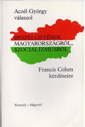 Beszélgetések Magyarországról, szocializmusról - Cohen, Francis - Régikönyvek