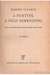 A ponttól a négy dimenzióig - Colerus, Egmont - Régikönyvek
