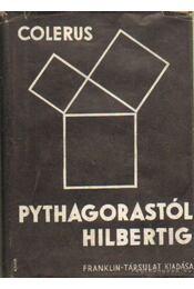 Pythagorastól Hilbertig - Colerus, Egmont - Régikönyvek
