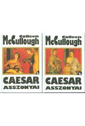 Caesar asszonyai I-II. - Colleen McCULLOUGH - Régikönyvek