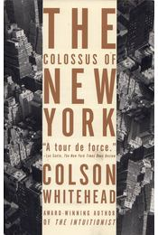 The Colossus of New York - Colson Whitehead - Régikönyvek