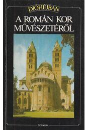 Dióhéjban a román kor művészetéről - Conti, Flavio - Régikönyvek