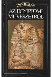 Dióhéjban az egyiptomi művészetről - Conti, Flavio - Régikönyvek