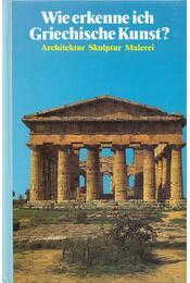 Wie erkenne ich Griechische Kunst? - Conti, Flavio - Régikönyvek