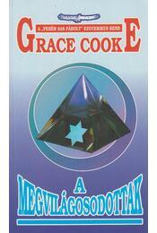 A megvilágosodottak - Cooke, Grace - Régikönyvek