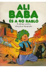 Ali Baba és a 40 rabló - Cornejo, Carlos A, Chiqui de la Fuente - Régikönyvek