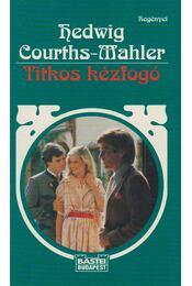 Titkos kézfogó - Courths-Mahler, Hedwig - Régikönyvek