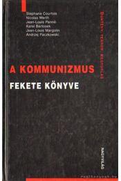 A kommunizmus fekete könyve - Courtois, Stéphane, Werth, Nicolas, Panné, Jean - Louis, Bartosek, Karel, Margolin, Jean - Louis, Paczkowski, Andrzej - Régikönyvek